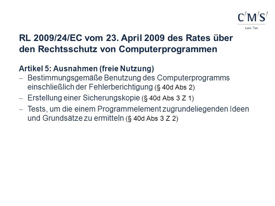 RL 2009/24/EC vom 23. April 2009 des Rates über den Rechtsschutz von Computerprogrammen Artikel 5: Ausnahmen (freie Nutzung) Bestimmungsgemäße Benutzu