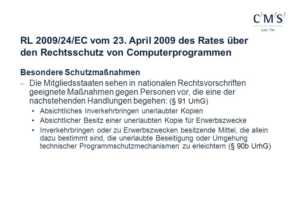 RL 2009/24/EC vom 23. April 2009 des Rates über den Rechtsschutz von Computerprogrammen Besondere Schutzmaßnahmen Die Mitgliedsstaaten sehen in nation