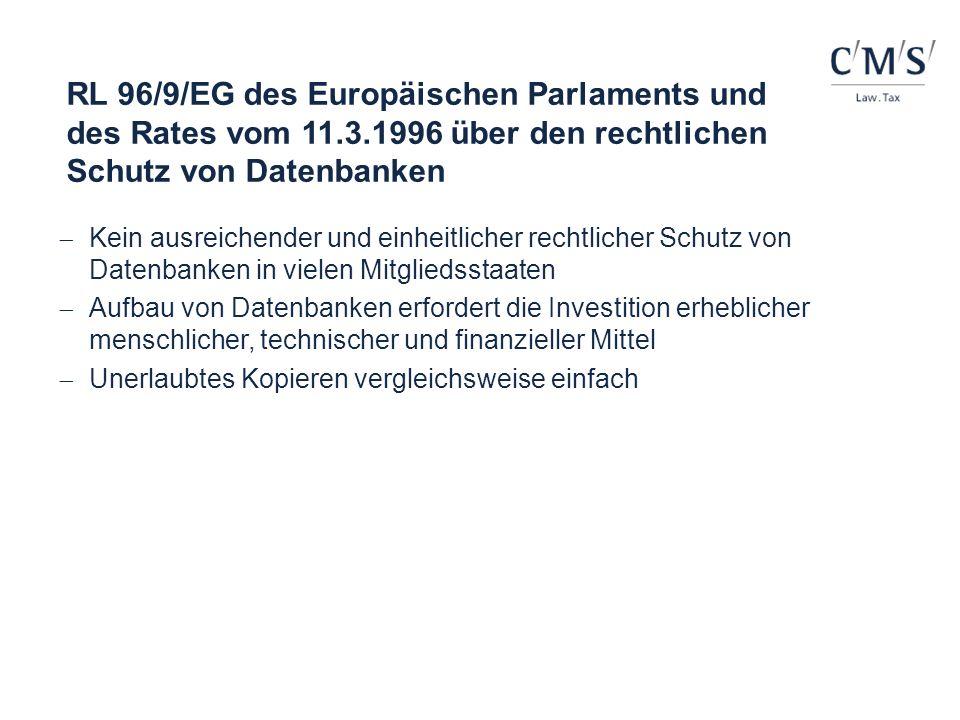 RL 96/9/EG des Europäischen Parlaments und des Rates vom 11.3.1996 über den rechtlichen Schutz von Datenbanken Kein ausreichender und einheitlicher re