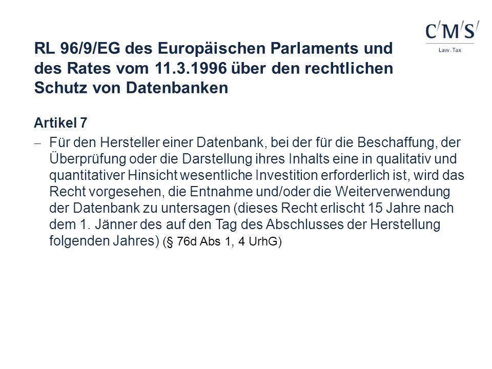 RL 96/9/EG des Europäischen Parlaments und des Rates vom 11.3.1996 über den rechtlichen Schutz von Datenbanken Artikel 7 Für den Hersteller einer Date