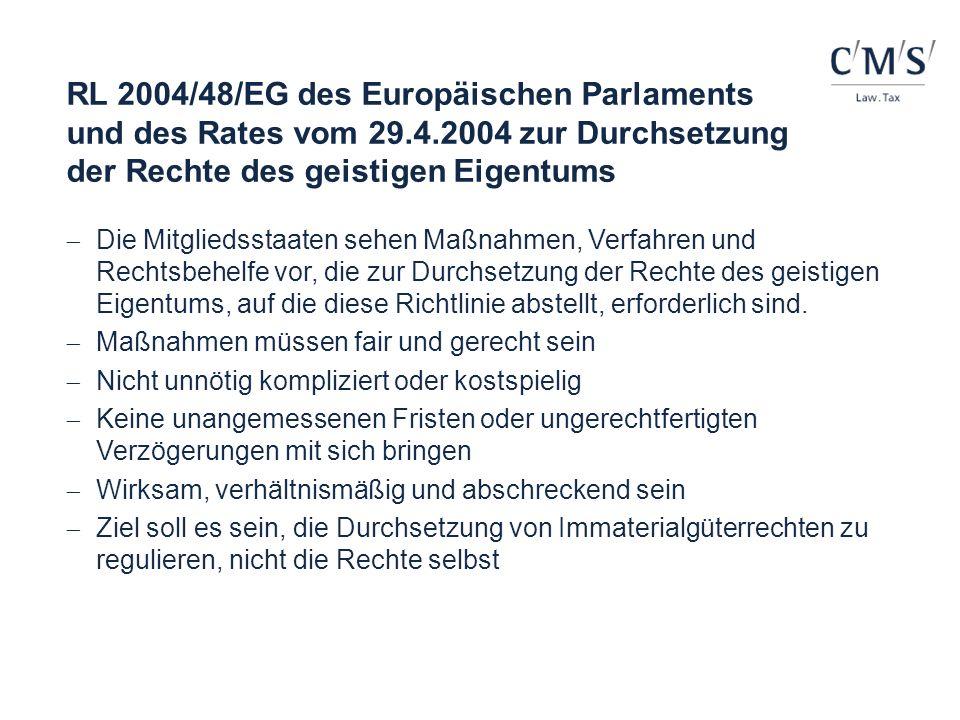 RL 2004/48/EG des Europäischen Parlaments und des Rates vom 29.4.2004 zur Durchsetzung der Rechte des geistigen Eigentums Die Mitgliedsstaaten sehen M