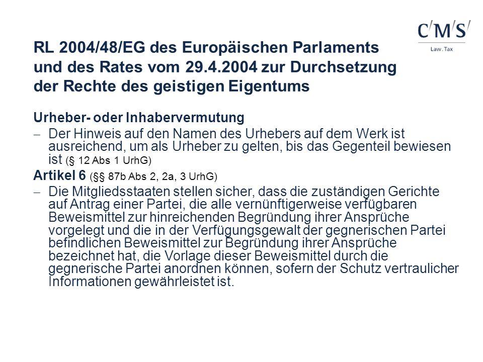 RL 2004/48/EG des Europäischen Parlaments und des Rates vom 29.4.2004 zur Durchsetzung der Rechte des geistigen Eigentums Urheber- oder Inhabervermutu