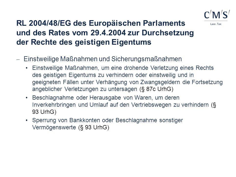 RL 2004/48/EG des Europäischen Parlaments und des Rates vom 29.4.2004 zur Durchsetzung der Rechte des geistigen Eigentums Einstweilige Maßnahmen und S