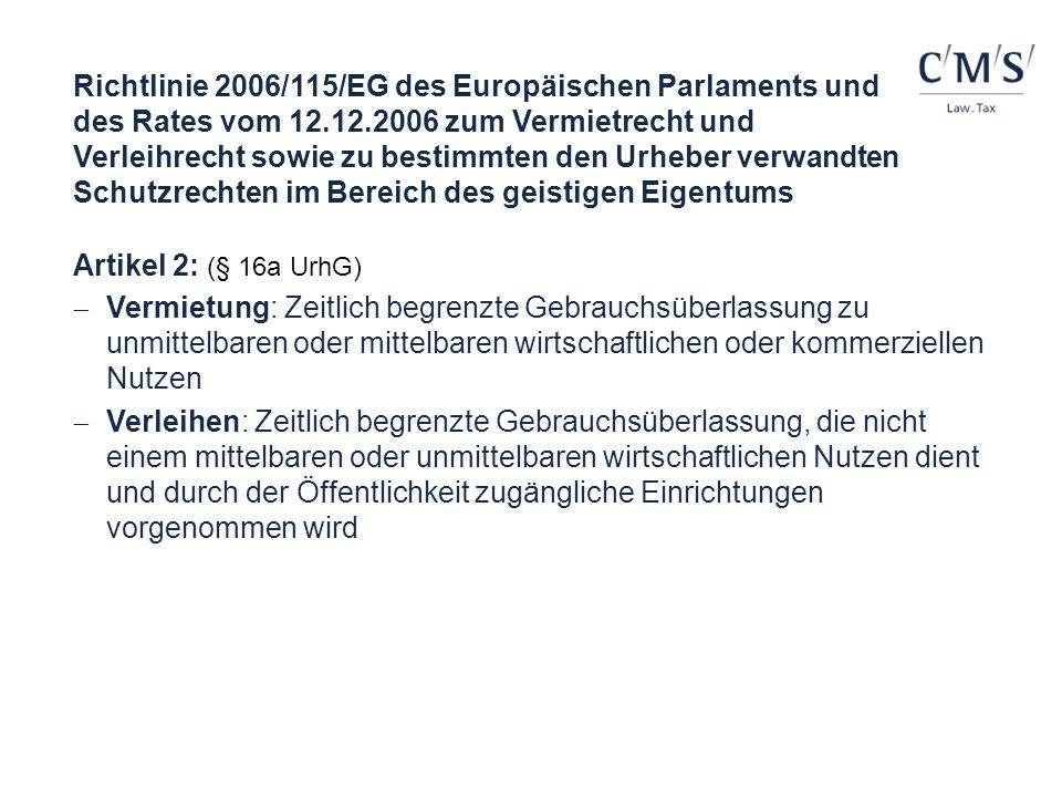 Richtlinie 2006/115/EG des Europäischen Parlaments und des Rates vom 12.12.2006 zum Vermietrecht und Verleihrecht sowie zu bestimmten den Urheber verw