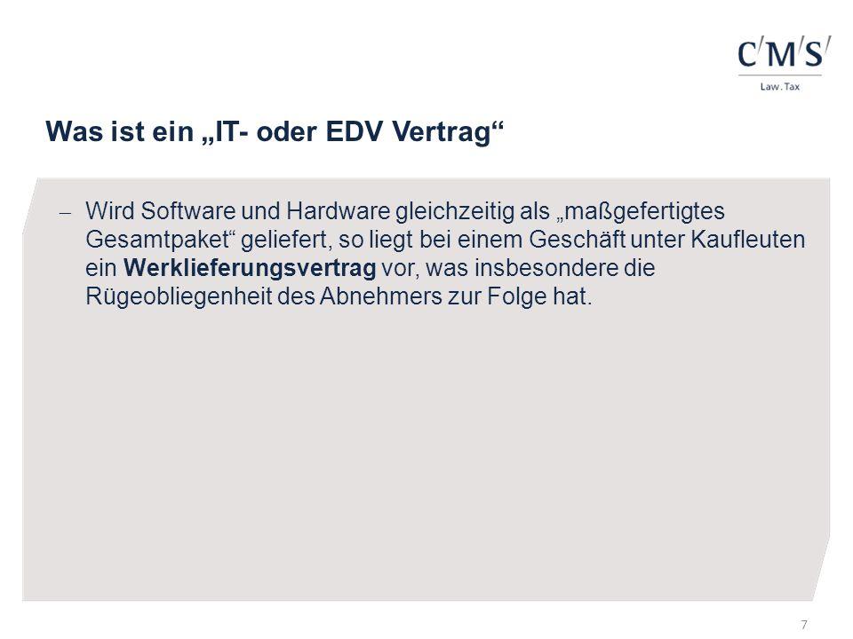 Was ist ein IT- oder EDV Vertrag Wird Software und Hardware gleichzeitig als maßgefertigtes Gesamtpaket geliefert, so liegt bei einem Geschäft unter K