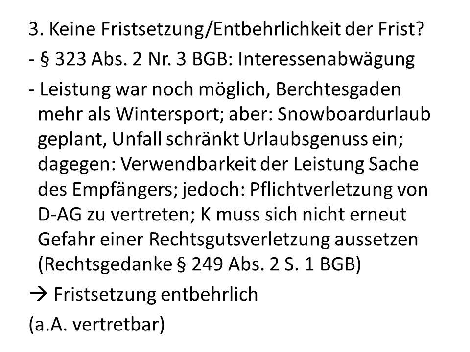 3. Keine Fristsetzung/Entbehrlichkeit der Frist? - § 323 Abs. 2 Nr. 3 BGB: Interessenabwägung - Leistung war noch möglich, Berchtesgaden mehr als Wint