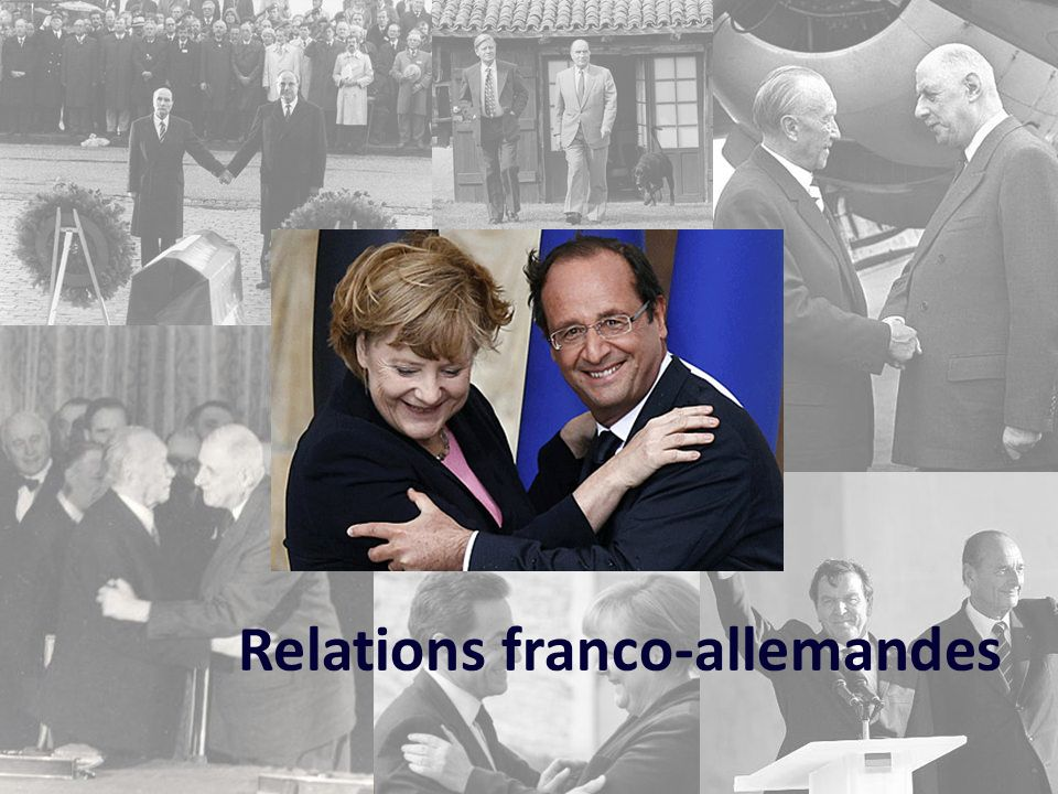 Guerres et conflits – 1870 – 1945 Réconciliation – coopération – 1950 – 1989 Réunification – 1990 – 2013 Relations franco-allemandes