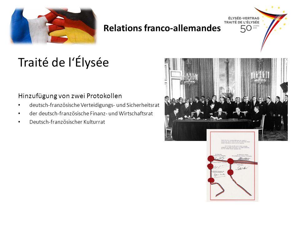 Traité de lÉlysée Hinzufügung von zwei Protokollen deutsch-französische Verteidigungs- und Sicherheitsrat der deutsch-französische Finanz- und Wirtsch