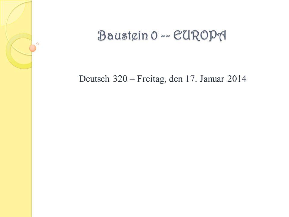 Baustein 0 -- EUROPA Deutsch 320 – Freitag, den 17. Januar 2014