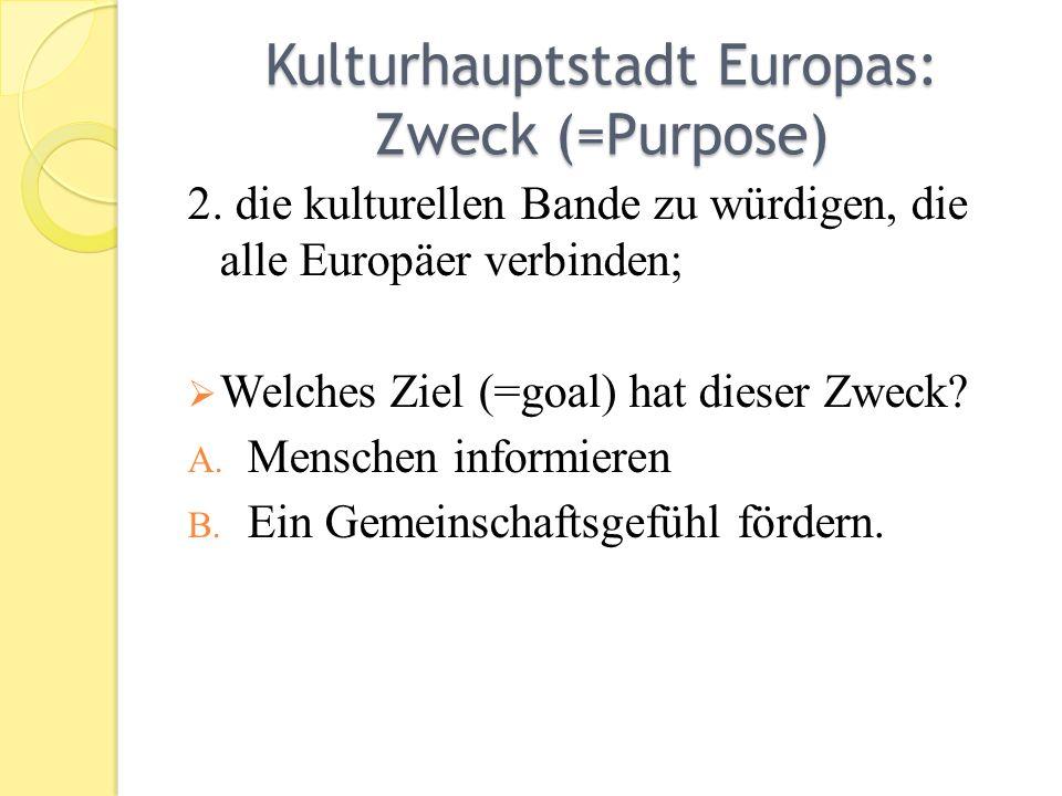 Kulturhauptstadt Europas: Zweck (=Purpose) 2.