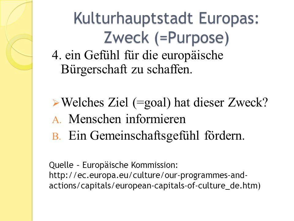 Kulturhauptstadt Europas: Zweck (=Purpose) 4.