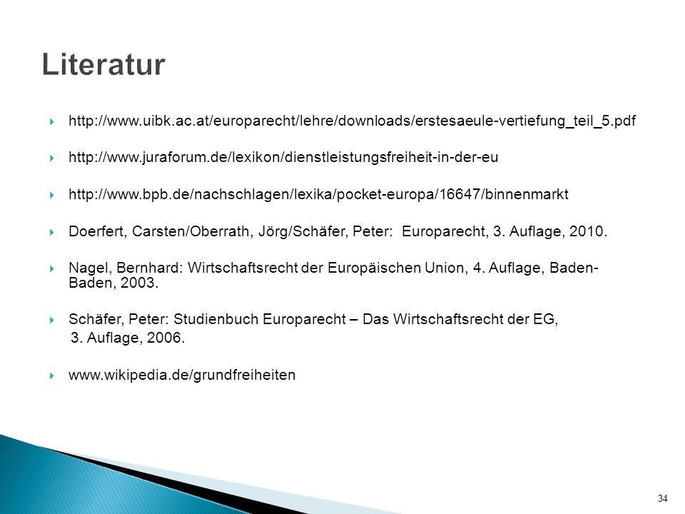 http://www.uibk.ac.at/europarecht/lehre/downloads/erstesaeule-vertiefung_teil_5.pdf http://www.juraforum.de/lexikon/dienstleistungsfreiheit-in-der-eu http://www.bpb.de/nachschlagen/lexika/pocket-europa/16647/binnenmarkt Doerfert, Carsten/Oberrath, Jörg/Schäfer, Peter: Europarecht, 3.