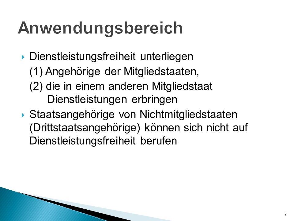 Dienstleistungsfreiheit unterliegen (1) Angehörige der Mitgliedstaaten, (2) die in einem anderen Mitgliedstaat Dienstleistungen erbringen Staatsangehö