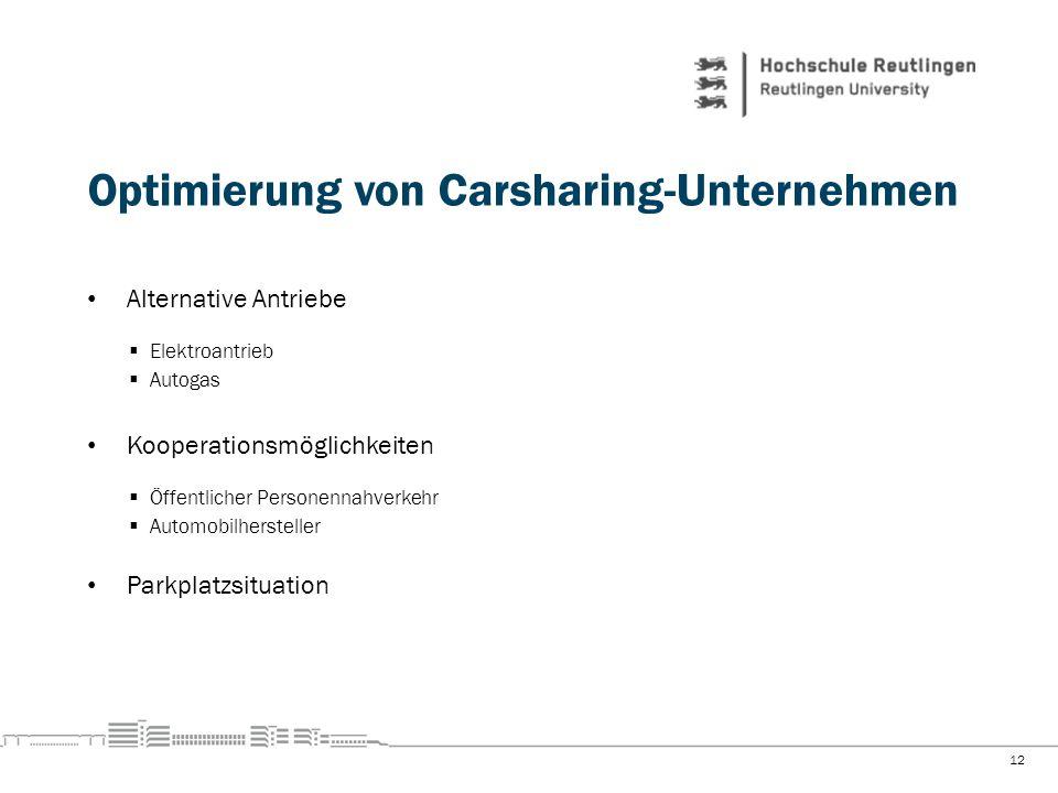 Optimierung von Carsharing-Unternehmen 12 Alternative Antriebe Elektroantrieb Autogas Kooperationsmöglichkeiten Öffentlicher Personennahverkehr Automo