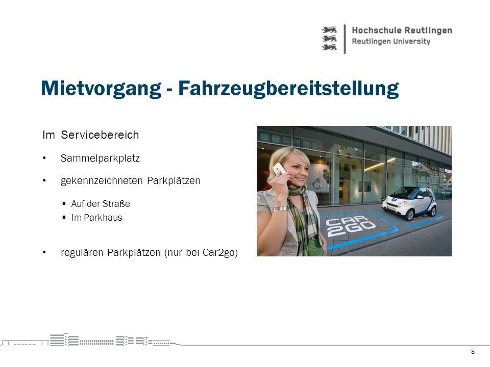 Mietvorgang - Fahrzeugbereitstellung 8 Im Servicebereich Sammelparkplatz gekennzeichneten Parkplätzen Auf der Straße Im Parkhaus regulären Parkplätzen