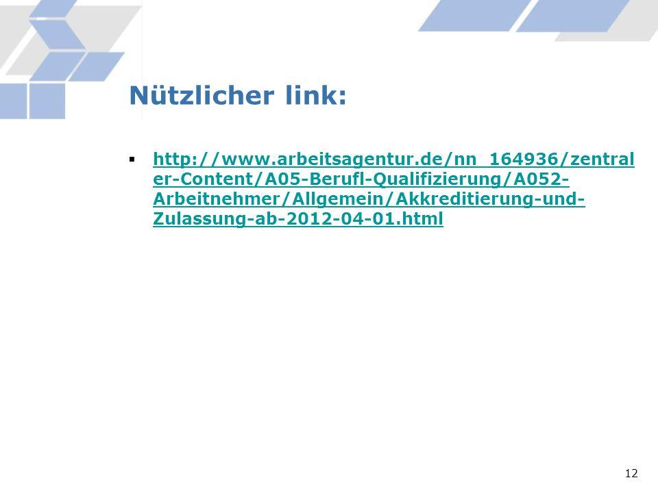 Nützlicher link: http://www.arbeitsagentur.de/nn_164936/zentral er-Content/A05-Berufl-Qualifizierung/A052- Arbeitnehmer/Allgemein/Akkreditierung-und-