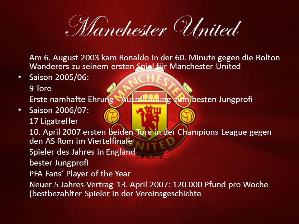 Manchester United Am 6. August 2003 kam Ronaldo in der 60. Minute gegen die Bolton Wanderers zu seinem ersten Spiel für Manchester United Saison 2005/