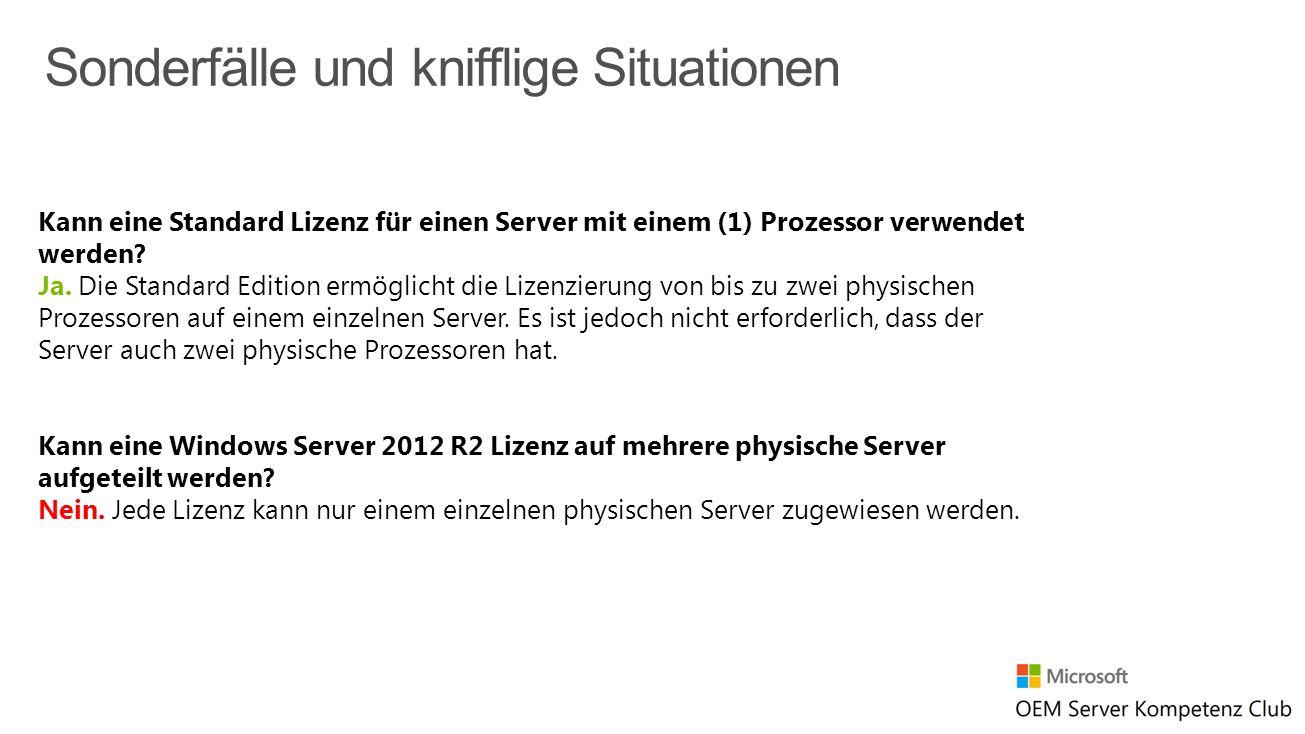 Kann eine Standard Lizenz für einen Server mit einem (1) Prozessor verwendet werden? Ja. Die Standard Edition ermöglicht die Lizenzierung von bis zu z