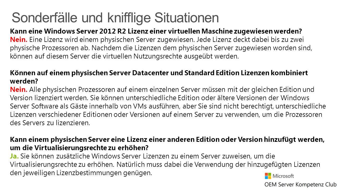 Kann eine Windows Server 2012 R2 Lizenz einer virtuellen Maschine zugewiesen werden? Nein. Eine Lizenz wird einem physischen Server zugewiesen. Jede L