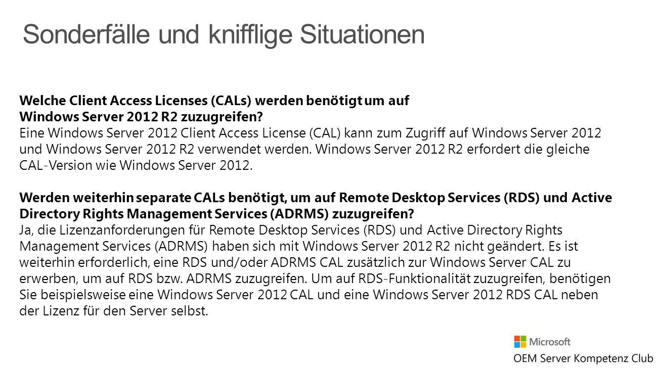 Welche Client Access Licenses (CALs) werden benötigt um auf Windows Server 2012 R2 zuzugreifen? Eine Windows Server 2012 Client Access License (CAL) k