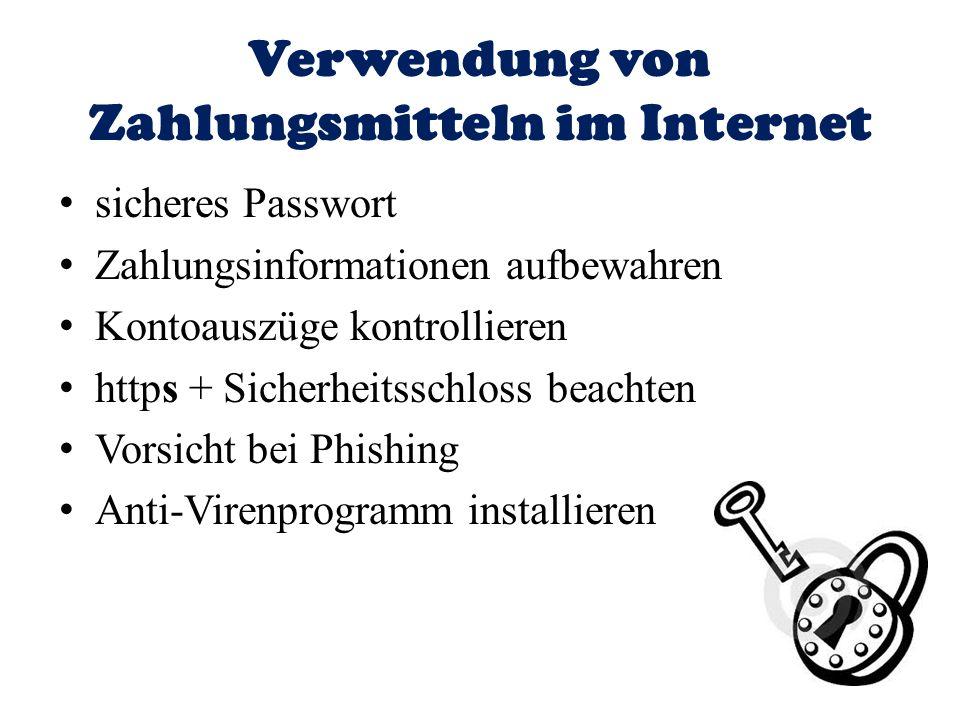 Verwendung von Zahlungsmitteln im Internet sicheres Passwort Zahlungsinformationen aufbewahren Kontoauszüge kontrollieren https + Sicherheitsschloss b