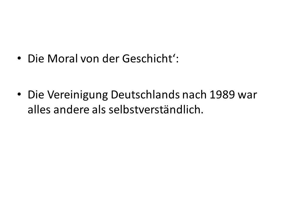 Die Moral von der Geschicht: Die Vereinigung Deutschlands nach 1989 war alles andere als selbstverständlich.