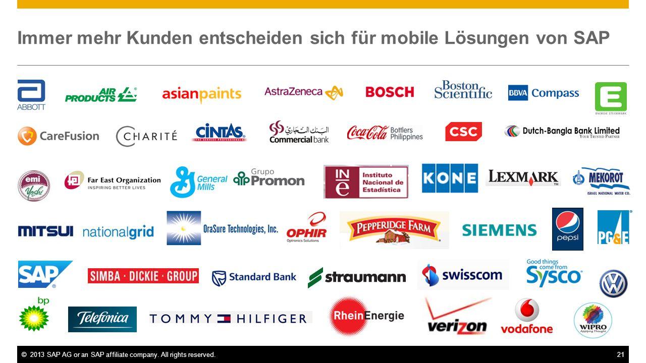 ©2013 SAP AG or an SAP affiliate company. All rights reserved.21 Immer mehr Kunden entscheiden sich für mobile Lösungen von SAP