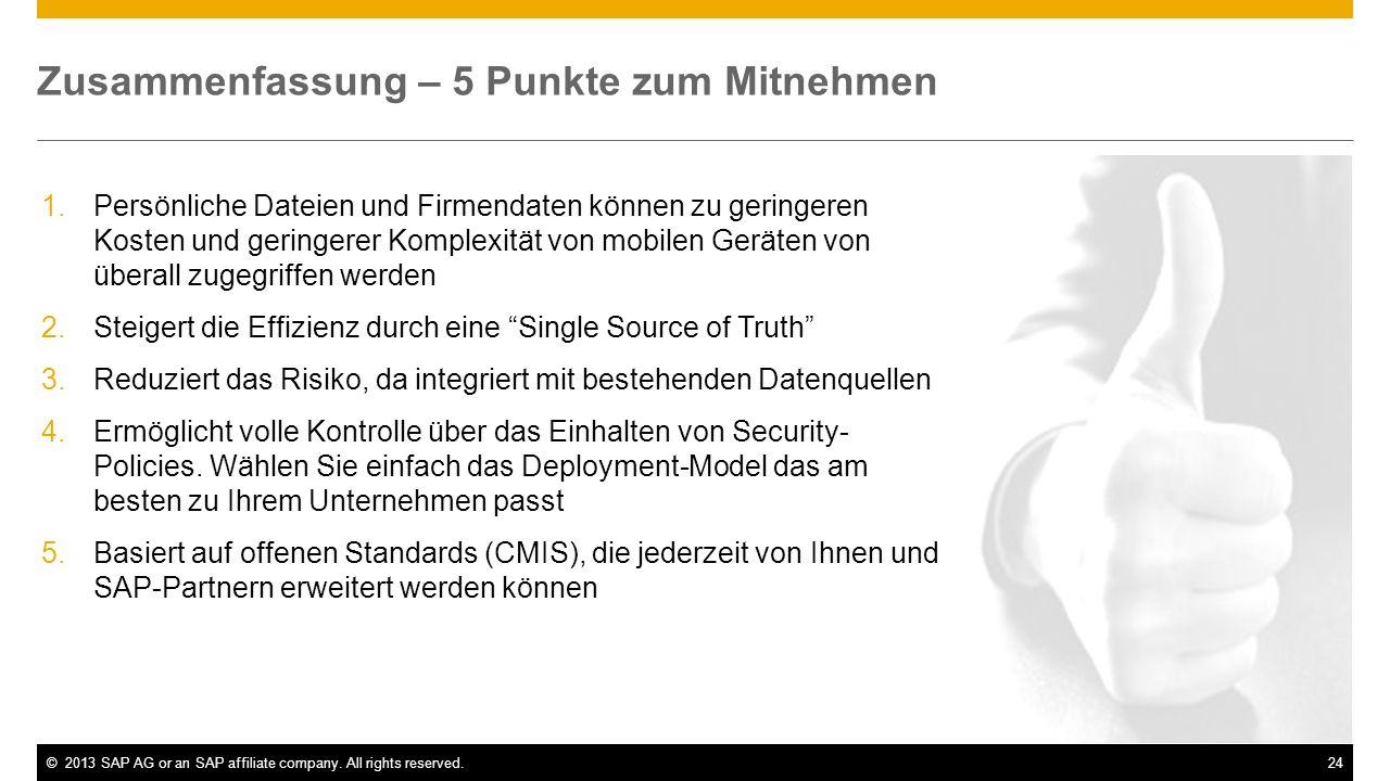 ©2013 SAP AG or an SAP affiliate company. All rights reserved.24 Zusammenfassung – 5 Punkte zum Mitnehmen 1.Persönliche Dateien und Firmendaten können