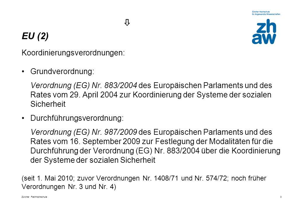 Zürcher Fachhochschule 3 Koordinierungsverordnungen: Grundverordnung: Verordnung (EG) Nr.