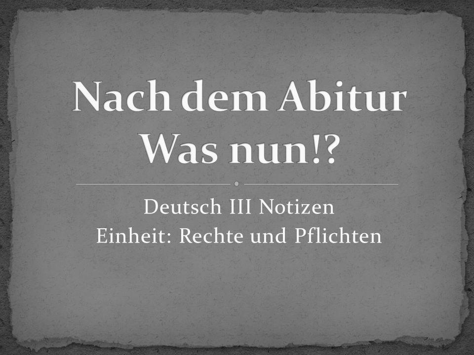 Deutsch III Notizen Einheit: Rechte und Pflichten