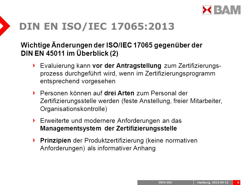 ERFA VAZ49Hamburg, 2013-04-15 Example of possible arrangement for Organizational Control Certification Body Person/employee Related company Organizational Control is to supervise that the related company does not influence the person in its work for the CB Agreement to follow CB rules and procedure Work contract This relates to Clause 7.6.4 of ISO/IEC 17065.