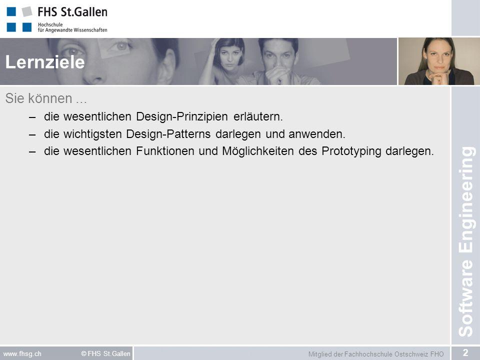 Mitglied der Fachhochschule Ostschweiz FHO 3 www.fhsg.ch © FHS St.Gallen Software Engineering Literatur Applikationen objektorientiert konzipieren –Kapitel 6 Lehrbuch der Objektmodellierung –LE 14 (Entwurfsmuster)