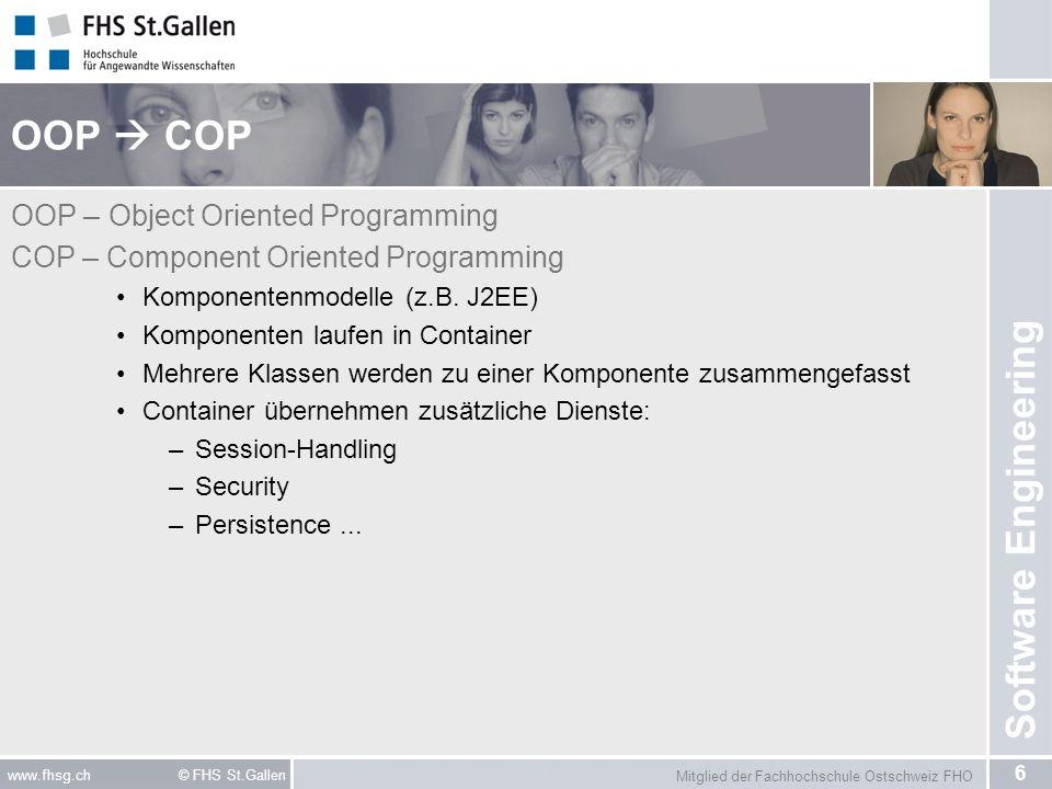 Mitglied der Fachhochschule Ostschweiz FHO 7 www.fhsg.ch © FHS St.Gallen Software Engineering Heuristiken «Best Practices» Regeln, Konzepte die sich in der Praxis bewährt haben: Geheimnisprinzip realisieren