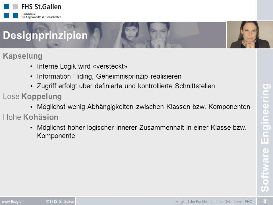 Mitglied der Fachhochschule Ostschweiz FHO 29 www.fhsg.ch © FHS St.Gallen Software Engineering Literaturhinweis Patterns kompakt Eilebrecht, Starke ISBN: 3-8274-1591-8 Spektrum Verlag www.patterns-kompakt.de