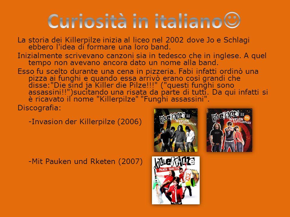 La storia dei Killerpilze inizia al liceo nel 2002 dove Jo e Schlagi ebbero l idea di formare una loro band.