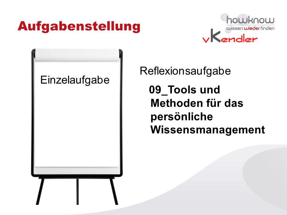 Aufgabenstellung Einzelaufgabe Reflexionsaufgabe 09_Tools und Methoden für das persönliche Wissensmanagement