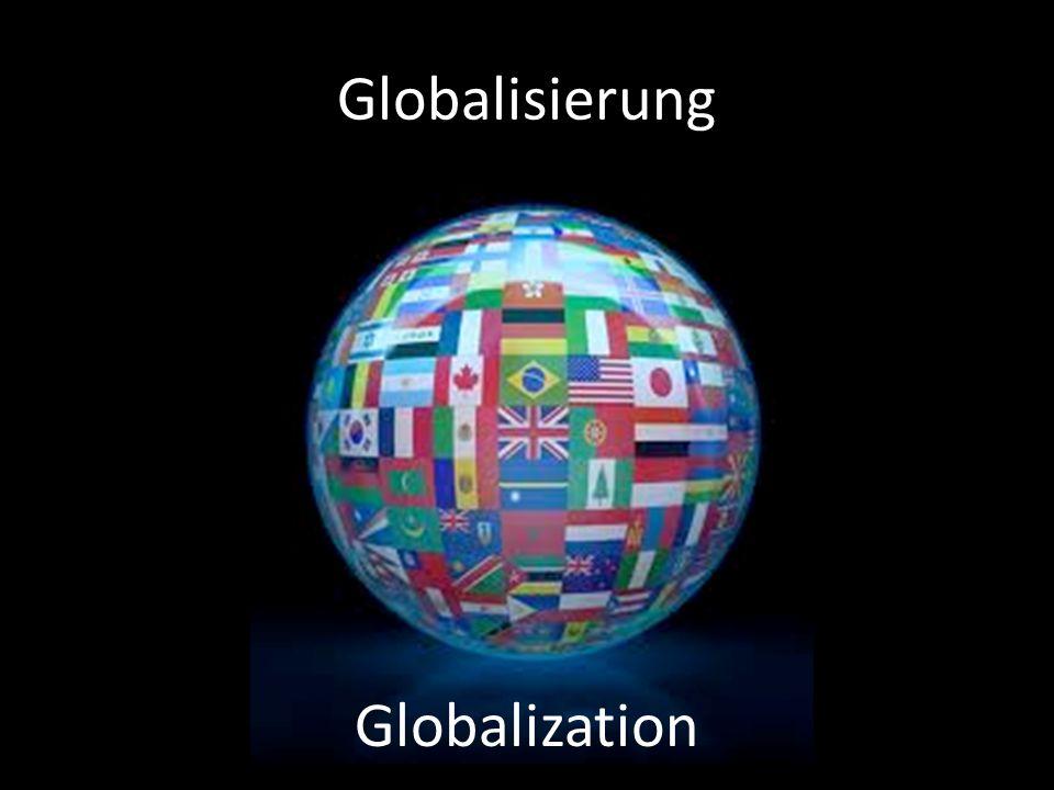 Globalisierung Globalization
