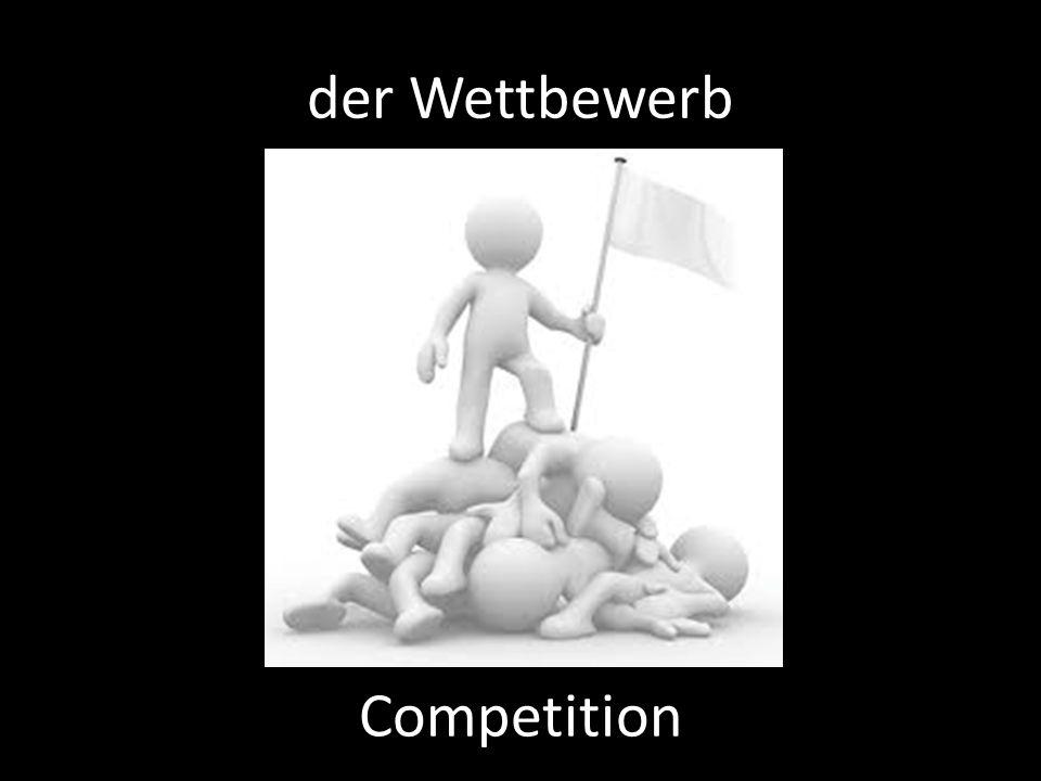 der Wettbewerb Competition