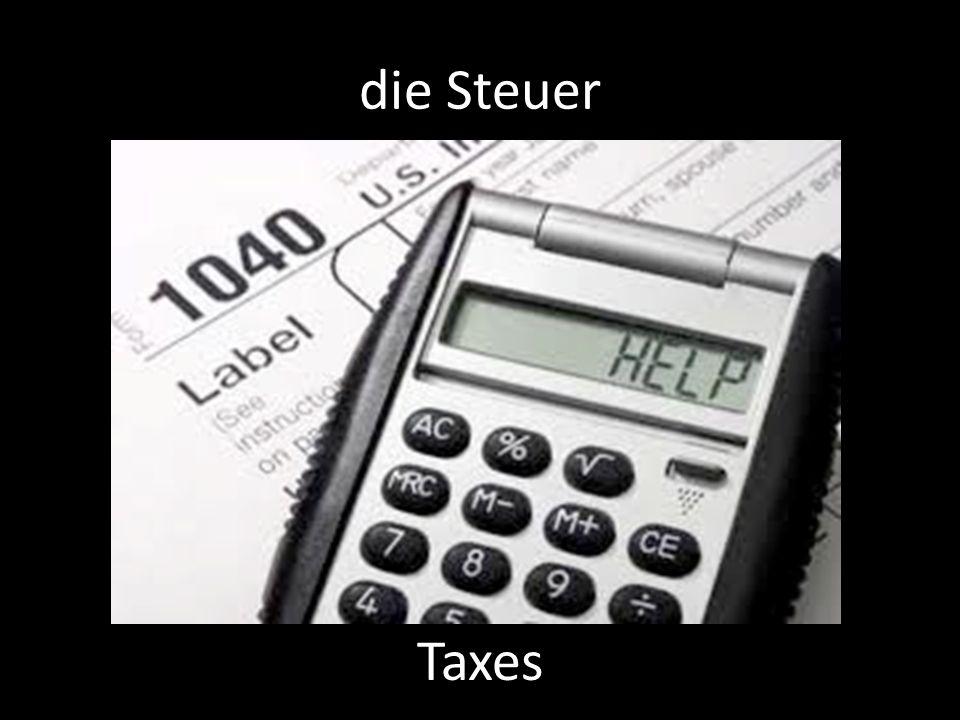 die Steuer Taxes