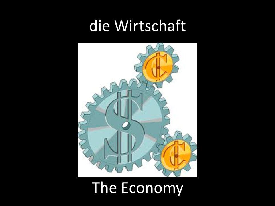 die Wirtschaft The Economy