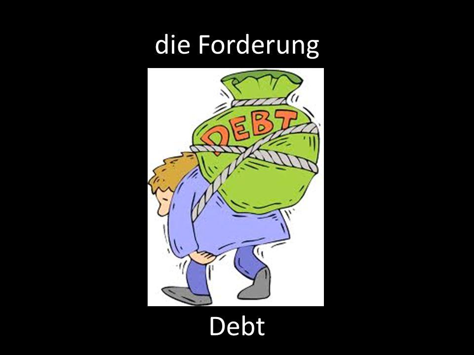 die Forderung Debt