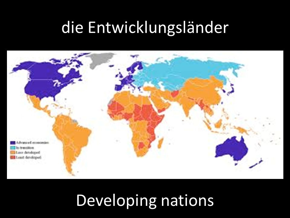 die Entwicklungsländer Developing nations