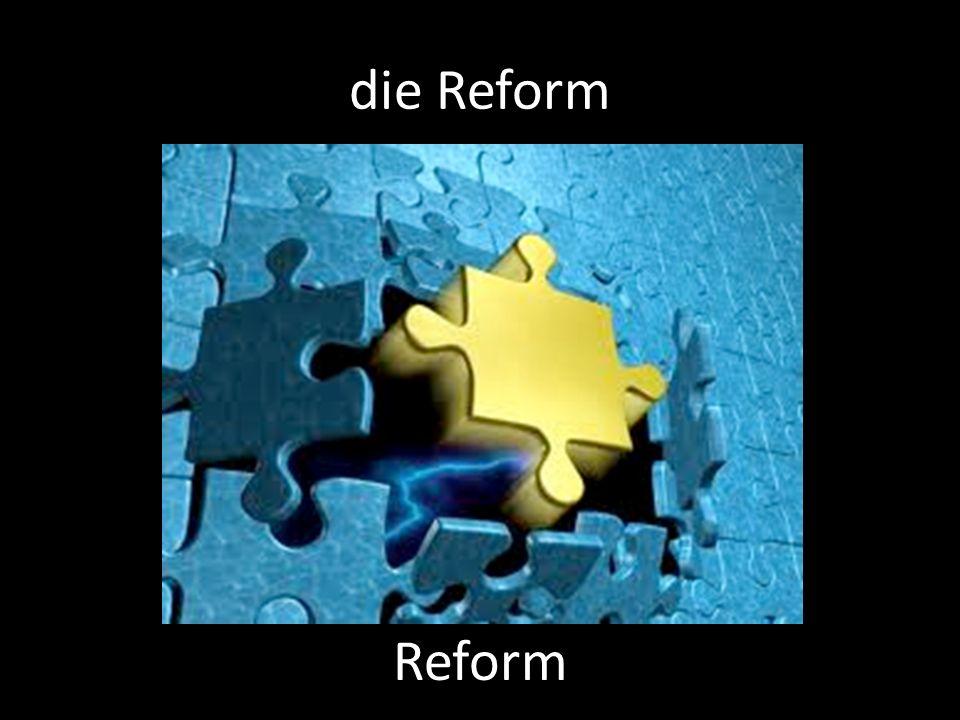 die Reform Reform