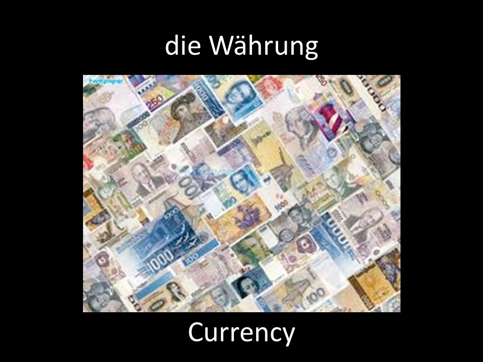 die Währung Currency