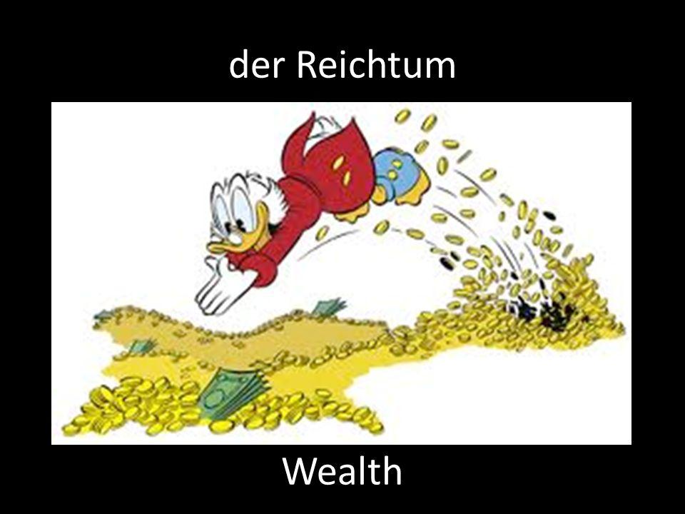 der Reichtum Wealth