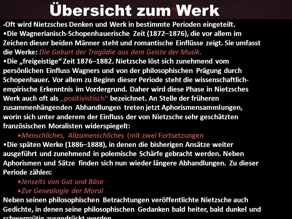 Übersicht zum Werk - Oft wird Nietzsches Denken und Werk in bestimmte Perioden eingeteilt.