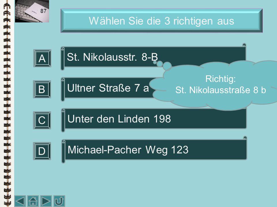 Wählen Sie die 3 richtigen aus 86 Sehr geehrte Damen und Herren, Hallo Herr Mair, Lieber Michael Sehr geehrte Frau Dr. Wieser A B C D Hallo ist die Pe