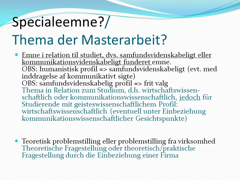 Specialeemne / Thema der Masterarbeit. Emne i relation til studiet, dvs.