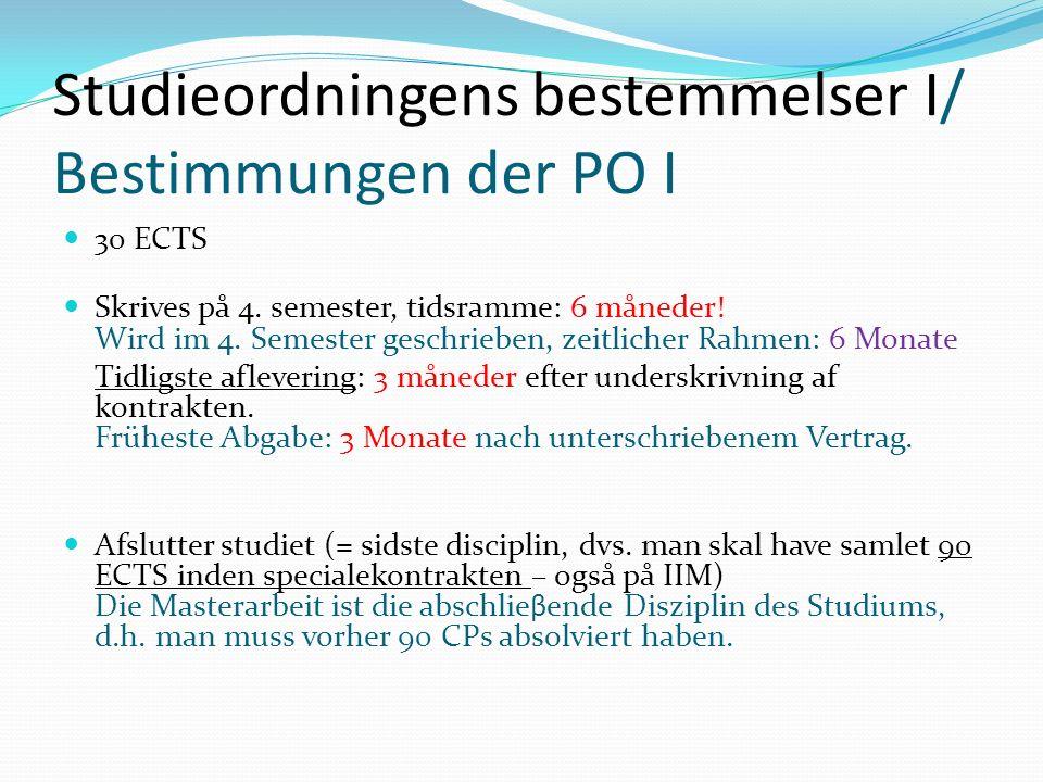 Studieordningens bestemmelser I/ Bestimmungen der PO I 30 ECTS Skrives på 4.