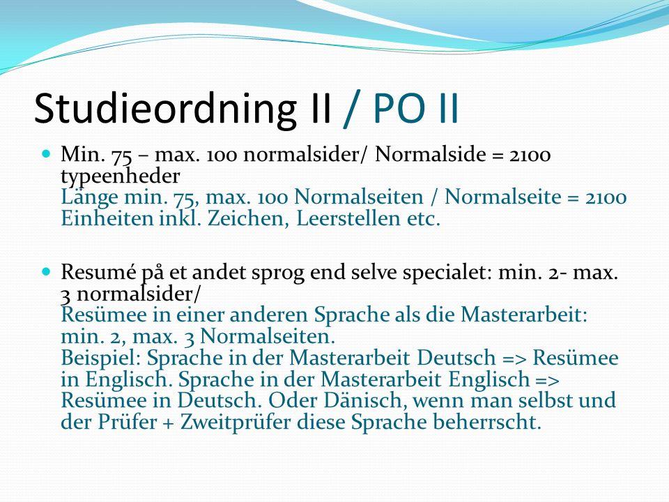 Studieordning II / PO II Min. 75 – max. 100 normalsider/ Normalside = 2100 typeenheder Länge min.